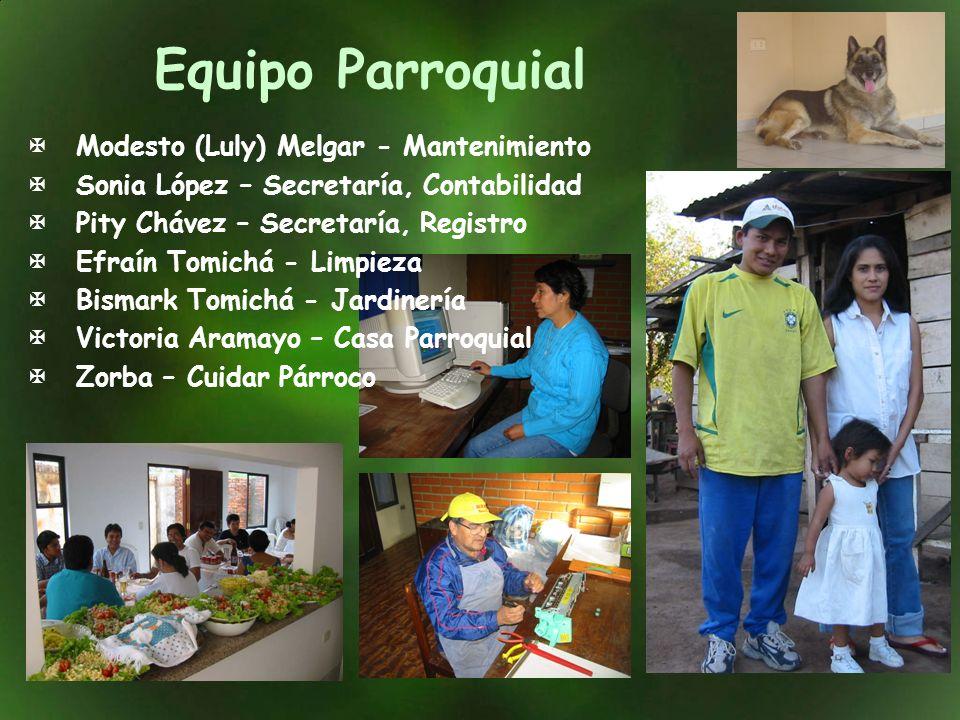 Equipo Parroquial Modesto (Luly) Melgar - Mantenimiento Sonia López – Secretaría, Contabilidad Pity Chávez – Secretaría, Registro Efraín Tomichá - Lim