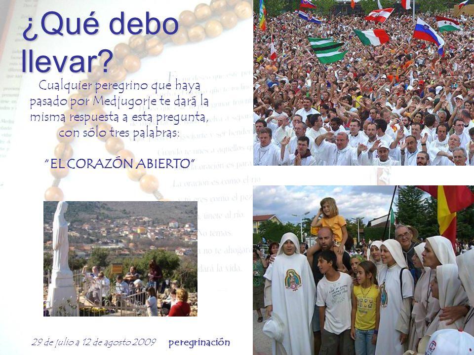 peregrinación 29 de julio a 12 de agosto 2009 peregrinación 4. ¿Qué debo llevar MEDJUG ORJE