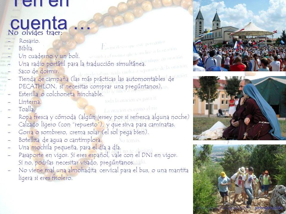 MEDJUG ORJE peregrinación 29 de julio a 12 de agosto 2009 peregrinación 5. Ten en cuenta …