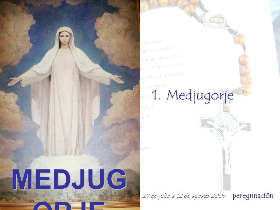 peregrinación 29 de julio a 12 de agosto 2009 peregrinación 1. Medjugorje
