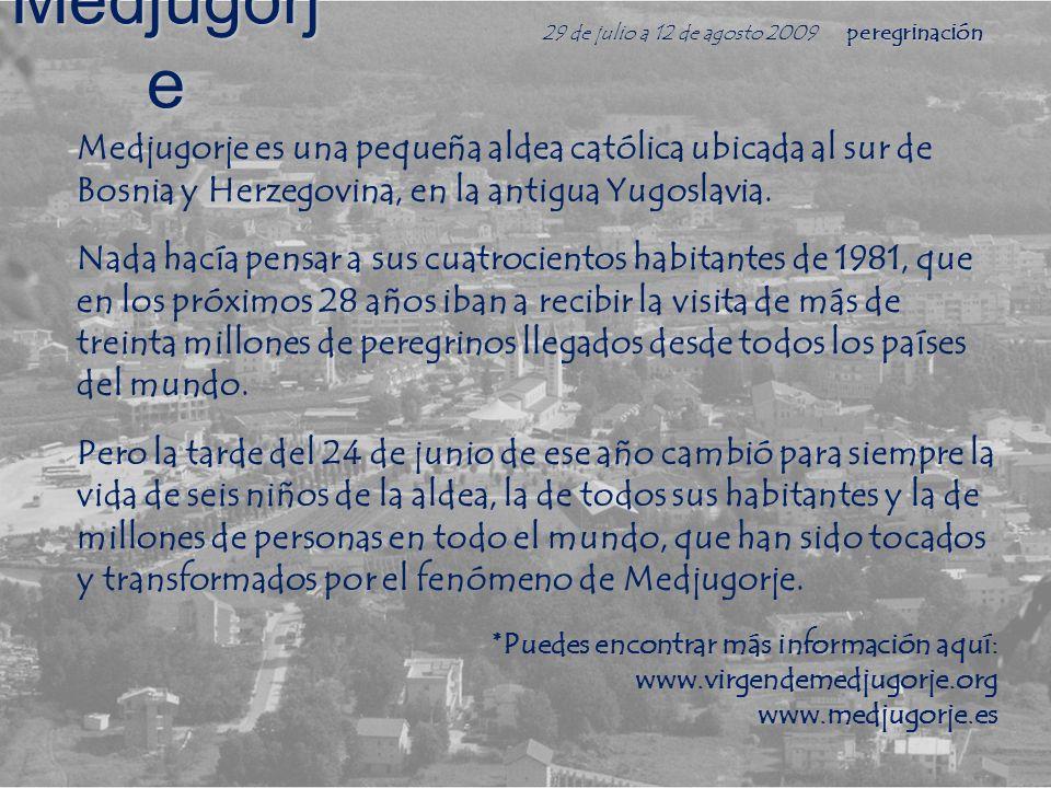 En Medjugorje permaneceremos desde el día 1 hasta el 7 de agosto, y participaremos en el Festival de Jóvenes, en el que se reúnen cada verano más de 50.000 peregrinos de unos sesenta países diferentes.