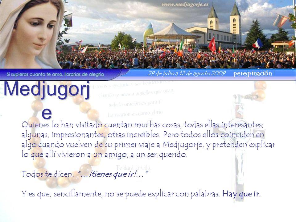 Precio El precio de la peregrinación es: - ADULTOS: 600 euros - NIÑOS (hasta 12 años) 300 euros (posibilidad de ayudas, consúltanos) La reserva en firme está sujeta a la disponibilidad de plazas, y se hará por orden estricto de ingreso del 50% del importe total (300 adultos y 150 niños) en la cuenta corriente de Caja Madrid número: 2038-1922-51-3000147642 indicando como concepto Medjugorje-09 y el nombre de quien realiza el ingreso.