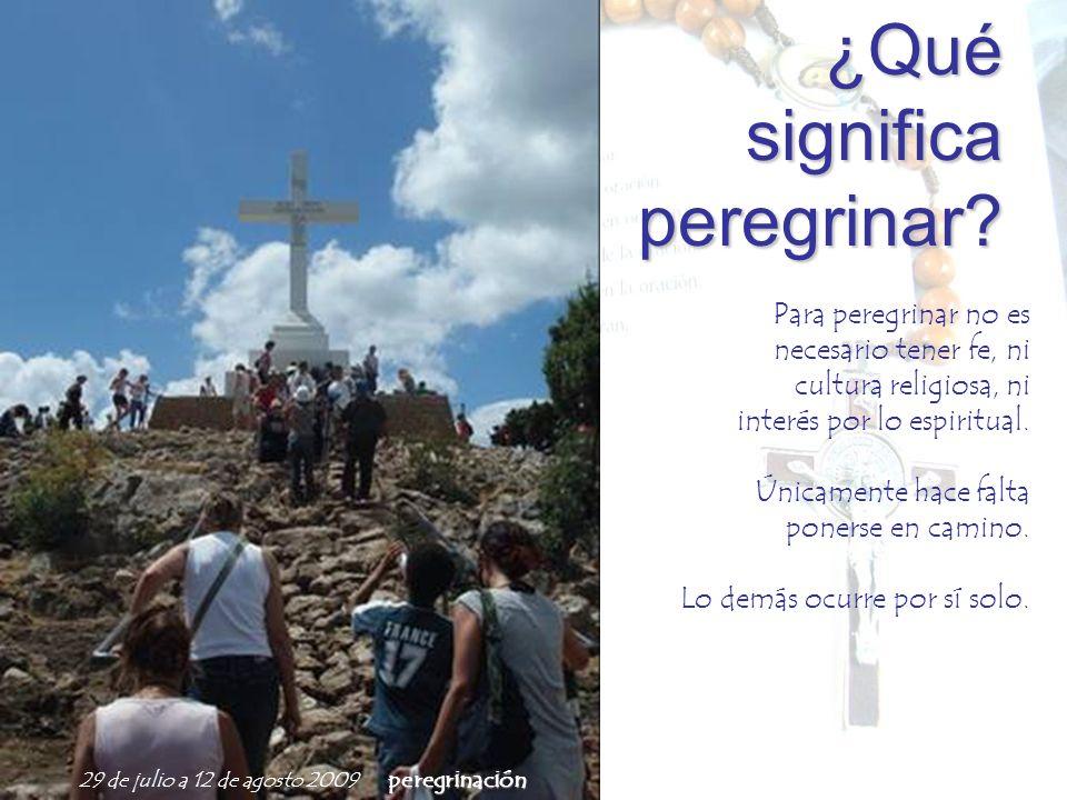 Para peregrinar no es necesario tener fe, ni cultura religiosa, ni interés por lo espiritual.