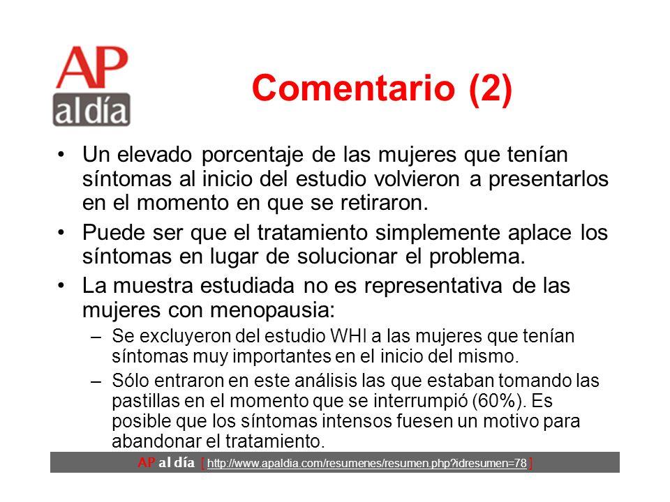 AP al día [ http://www.apaldia.com/resumenes/resumen.php idresumen=78 ] Comentario (1) Los resultados de los ECC HERS y WHI los inconvenientes del TH eran superiores a las ventajas del mismo por lo que no debía usarse con finalidad de prevenir las enfermedades crónicas asociadas a la menopausia.