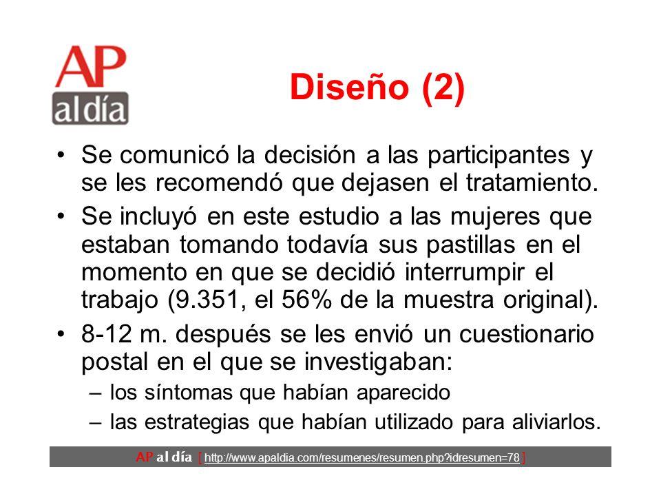 AP al día [ http://www.apaldia.com/resumenes/resumen.php?idresumen=78 ] Diseño (2) Se comunicó la decisión a las participantes y se les recomendó que dejasen el tratamiento.