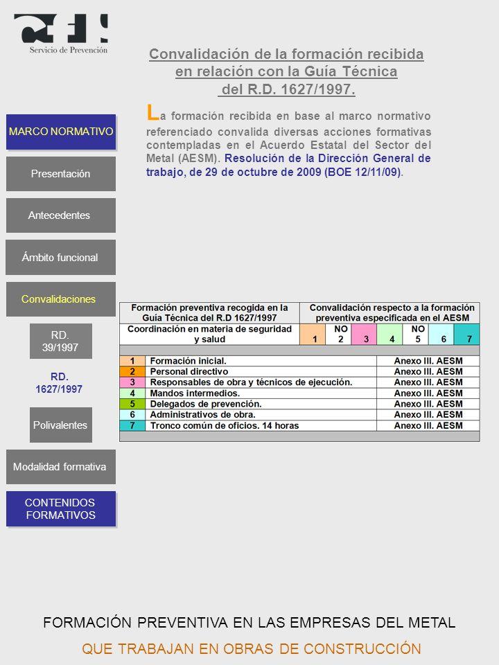 Convalidación de la formación recibida en relación con la Guía Técnica del R.D. 1627/1997. L a formación recibida en base al marco normativo referenci