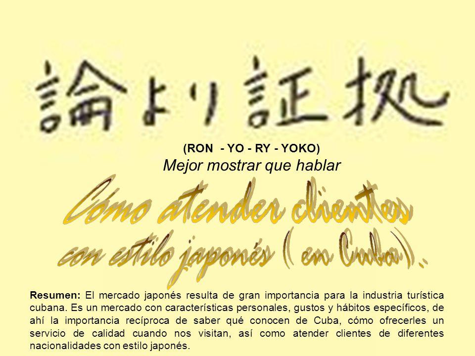 1- Aplicar elementos de cultura y rudimentos de idioma japonés en el servicio a clientes de diferentes nacionalidades en Restaurantes Especializados, Noches Temáticas y otras atenciones en general, cuando visiten Cuba.