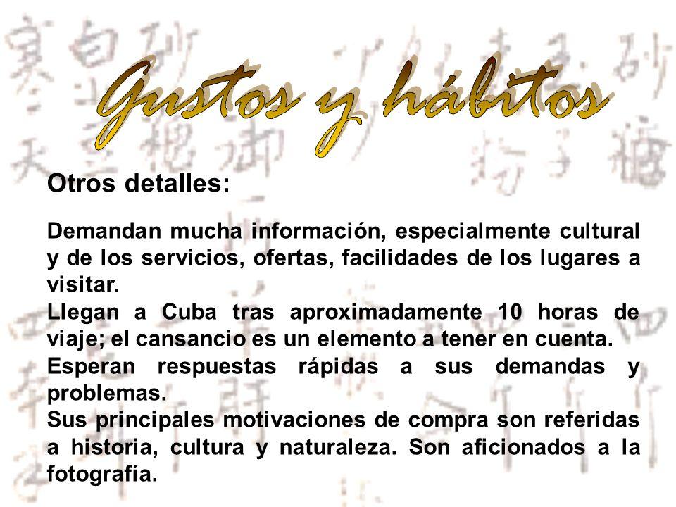Otros detalles: Demandan mucha información, especialmente cultural y de los servicios, ofertas, facilidades de los lugares a visitar. Llegan a Cuba tr