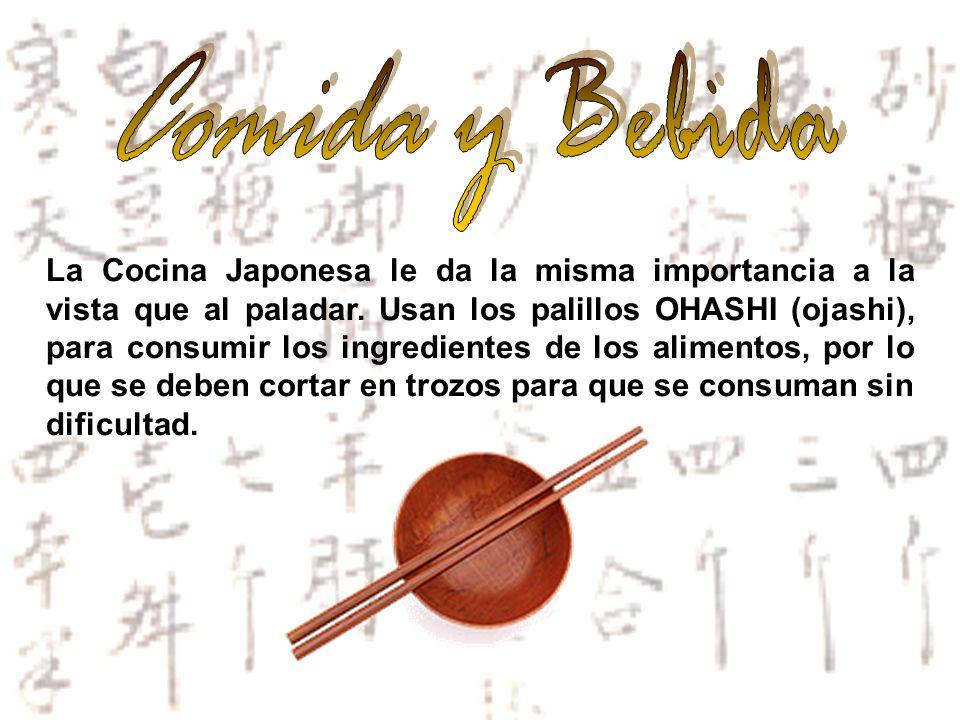 La Cocina Japonesa le da la misma importancia a la vista que al paladar. Usan los palillos OHASHI (ojashi), para consumir los ingredientes de los alim
