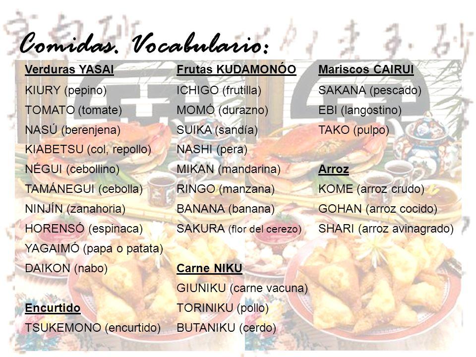 Comidas. Vocabulario: Verduras YASAI Frutas KUDAMONÓOMariscos CAIRUI KIURY (pepino)ICHIGO (frutilla)SAKANA (pescado) TOMATO (tomate)MOMÓ (durazno)EBI