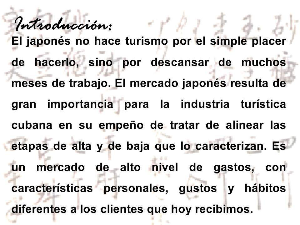 Los japoneses aprecian en primer lugar la calidad de un producto o servicio; después, la seriedad y puntualidad en la ejecución de lo pactado; y en tercer lugar, el precio.