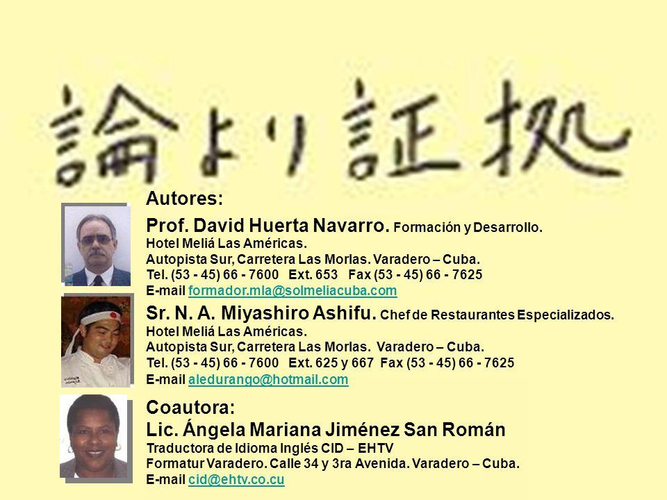 Autores: Prof. David Huerta Navarro. Formación y Desarrollo. Hotel Meliá Las Américas. Autopista Sur, Carretera Las Morlas. Varadero – Cuba. Tel. (53