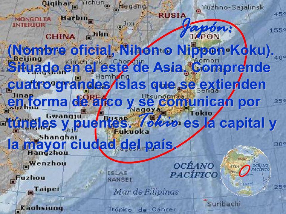 Japón: Japón: (Nombre oficial, Nihon o Nippon Koku). Situado en el este de Asia. Comprende cuatro grandes islas que se extienden en forma de arco y se