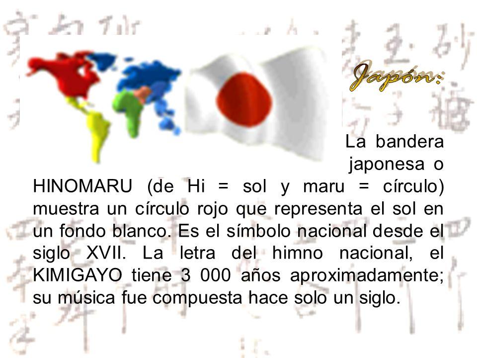 La bandera japonesa o HINOMARU (de Hi = sol y maru = círculo) muestra un círculo rojo que representa el sol en un fondo blanco. Es el símbolo nacional