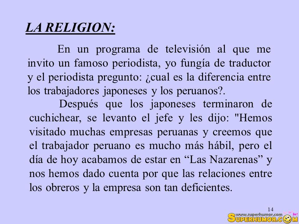 14 LA RELIGION: Después que los japoneses terminaron de cuchichear, se levanto el jefe y les dijo: