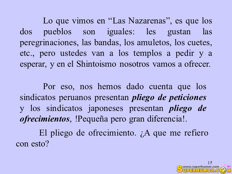15 Lo que vimos en Las Nazarenas, es que los dos pueblos son iguales: les gustan las peregrinaciones, las bandas, los amuletos, los cuetes, etc., pero