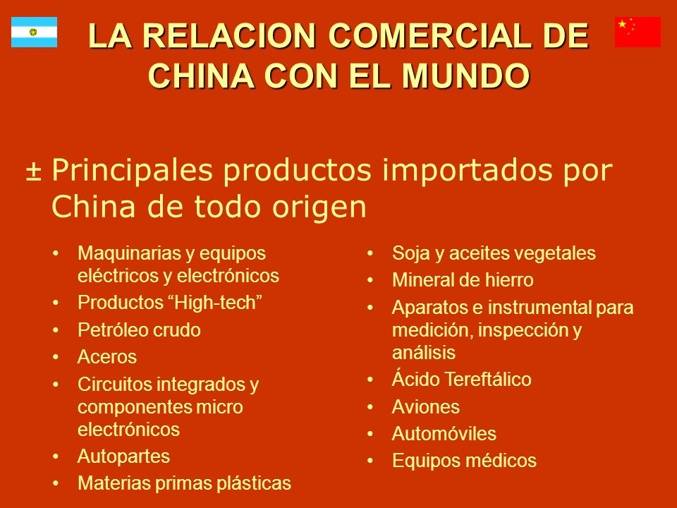 LA RELACION COMERCIAL DE CHINA CON EL MUNDO ±Principales productos importados por China de todo origen Maquinarias y equipos eléctricos y electrónicos