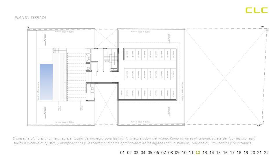 PLANTA TERRAZA El presente plano es una mera representación del proyecto para facilitar la interpretación del mismo.