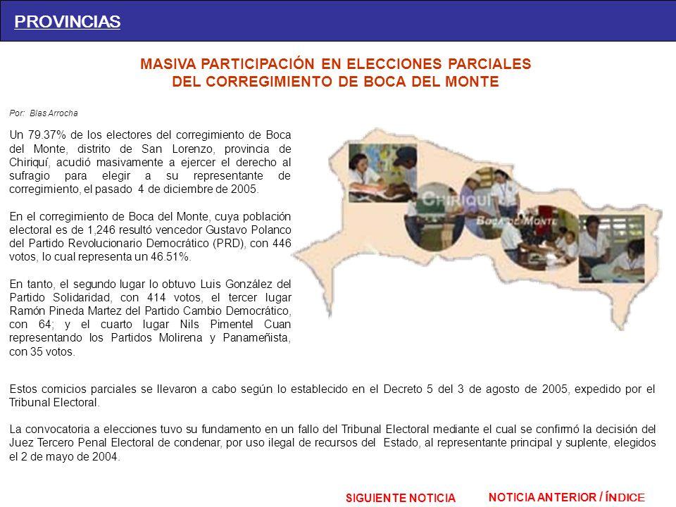 PROVINCIAS MASIVA PARTICIPACIÓN EN ELECCIONES PARCIALES DEL CORREGIMIENTO DE BOCA DEL MONTE Por: Blas Arrocha Un 79.37% de los electores del corregimi