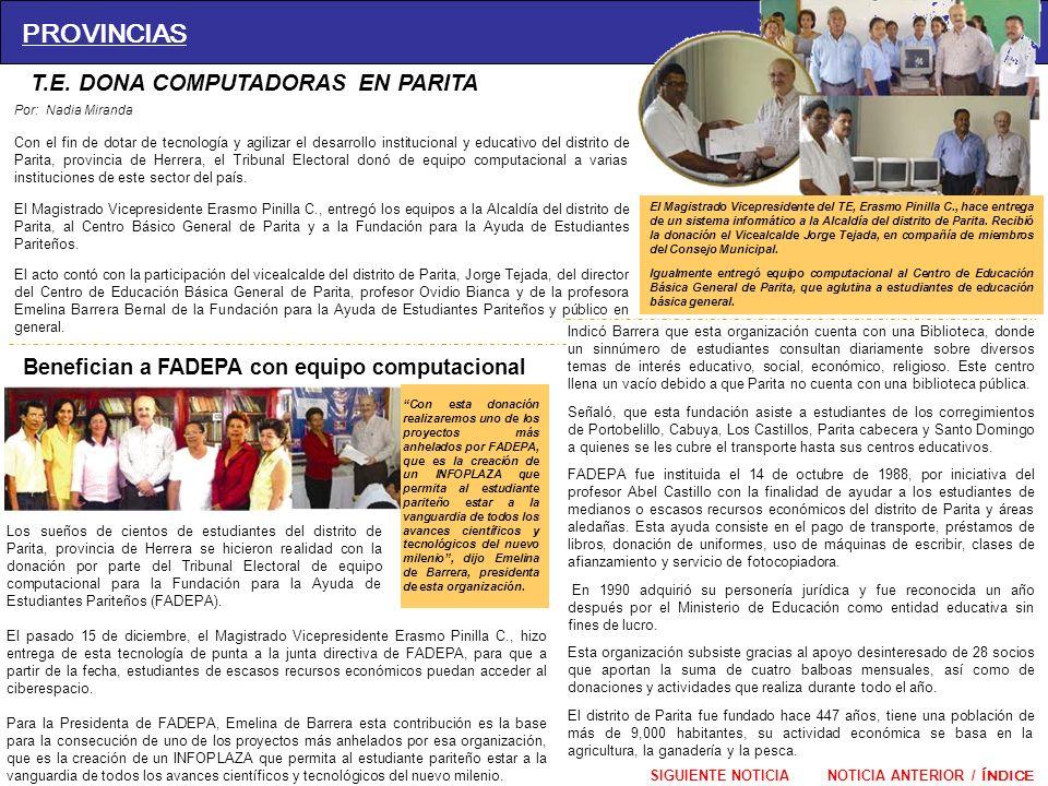 T.E. DONA COMPUTADORAS EN PARITA Por: Nadia Miranda Con el fin de dotar de tecnología y agilizar el desarrollo institucional y educativo del distrito