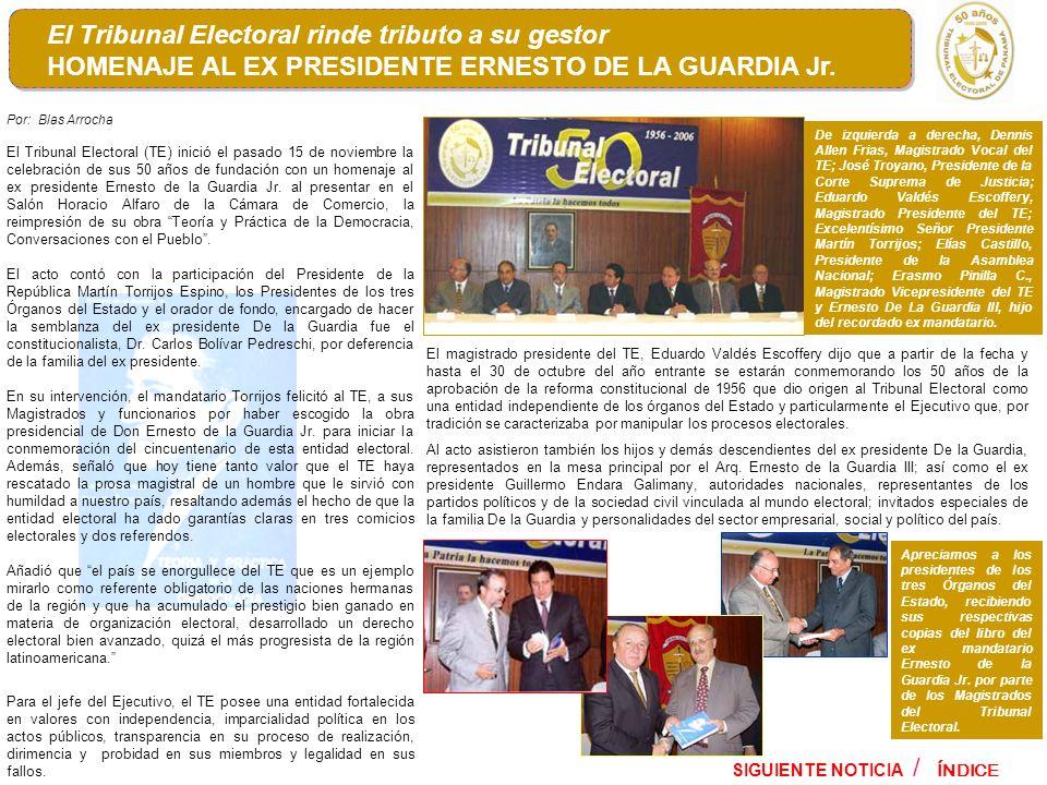 SIGUIENTE NOTICIA ÍNDICE Por: Blas Arrocha El Tribunal Electoral (TE) inició el pasado 15 de noviembre la celebración de sus 50 años de fundación con