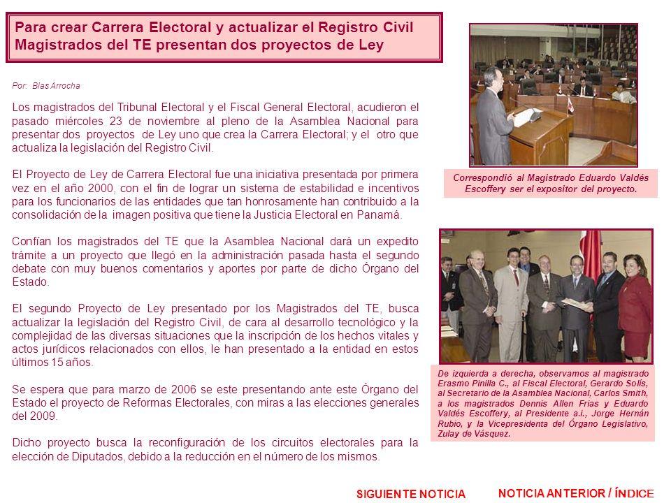 Para crear Carrera Electoral y actualizar el Registro Civil Magistrados del TE presentan dos proyectos de Ley Por: Blas Arrocha Los magistrados del Tr