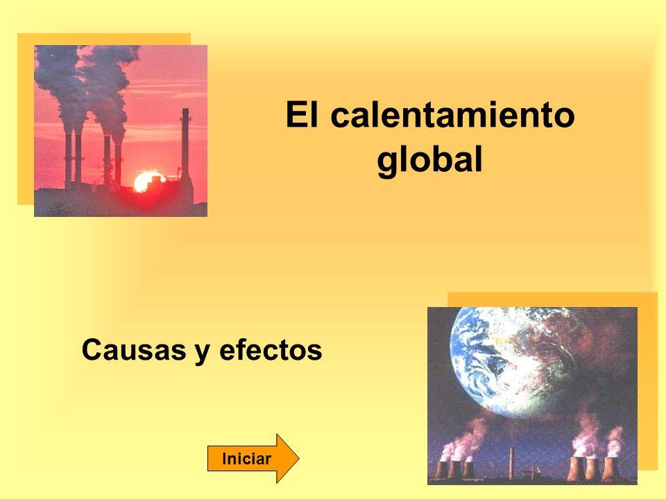 El calentamiento global Causas y efectos Iniciar
