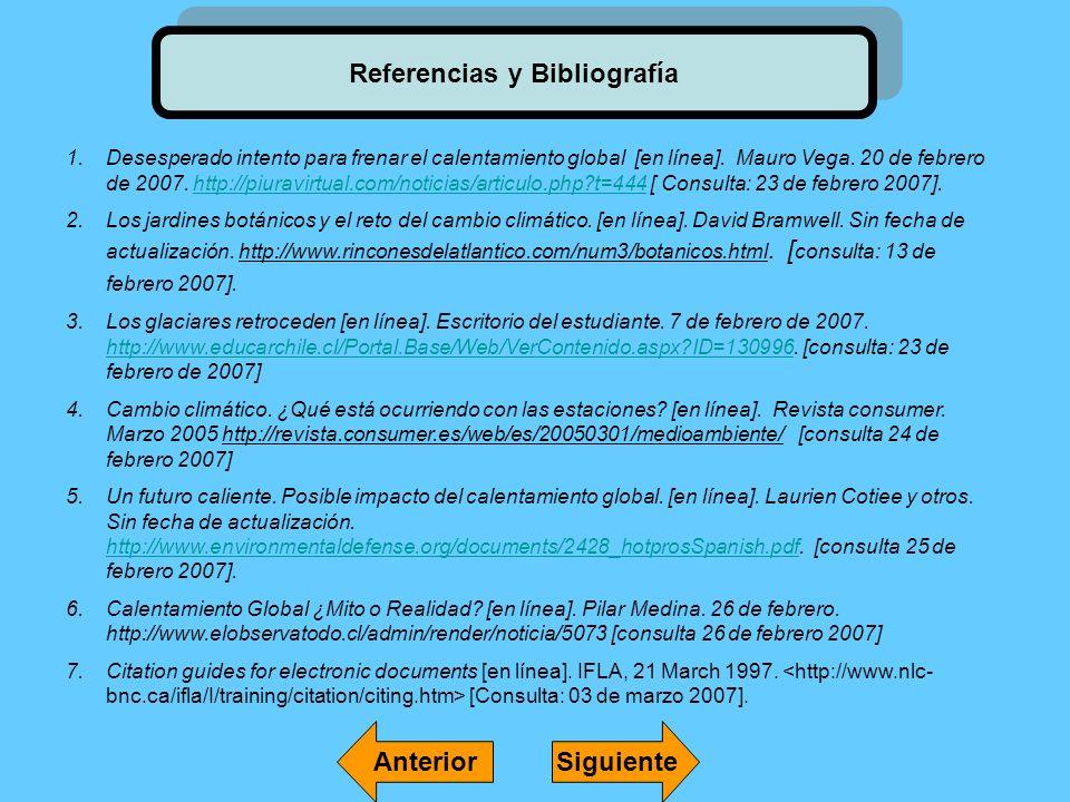Referencias y Bibliografía 1.Desesperado intento para frenar el calentamiento global [en línea]. Mauro Vega. 20 de febrero de 2007. http://piuravirtua