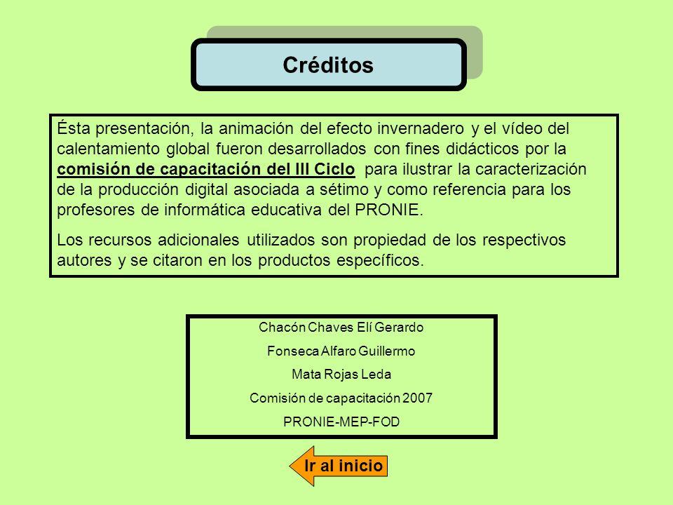 Créditos Ésta presentación, la animación del efecto invernadero y el vídeo del calentamiento global fueron desarrollados con fines didácticos por la c