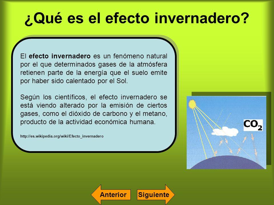 ¿Qué es el efecto invernadero? El efecto invernadero es un fenómeno natural por el que determinados gases de la atmósfera retienen parte de la energía