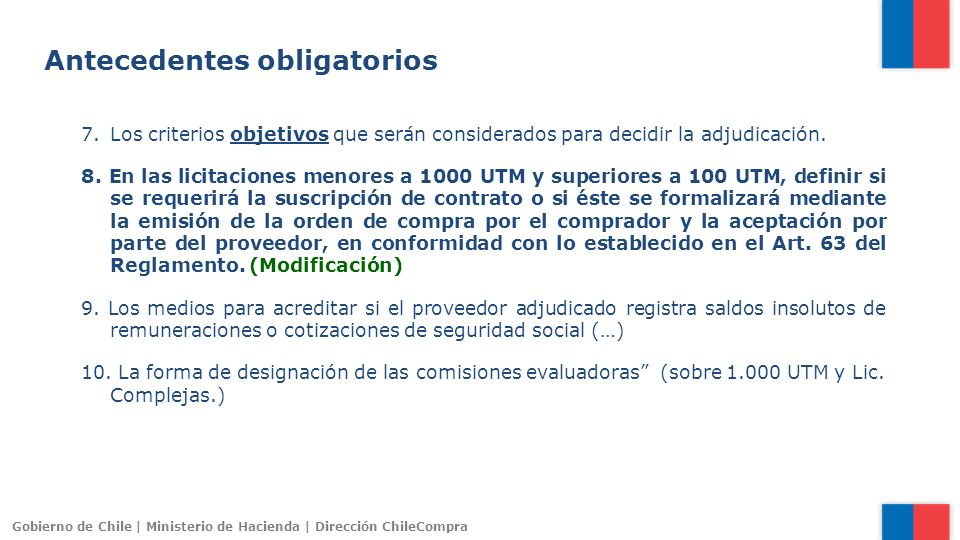 Gobierno de Chile | Ministerio de Hacienda | Dirección ChileCompra 7.Los criterios objetivos que serán considerados para decidir la adjudicación. 8. E