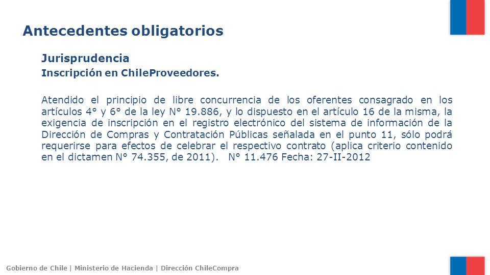 Gobierno de Chile | Ministerio de Hacienda | Dirección ChileCompra Jurisprudencia Inscripción en ChileProveedores. Atendido el principio de libre conc