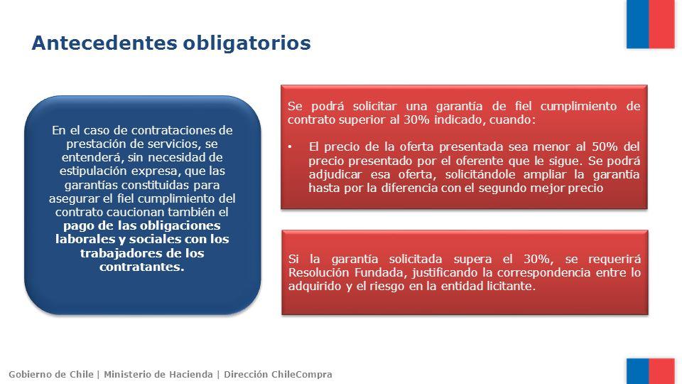 Gobierno de Chile | Ministerio de Hacienda | Dirección ChileCompra Antecedentes obligatorios En el caso de contrataciones de prestación de servicios,