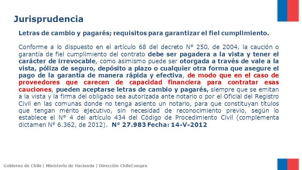 Gobierno de Chile | Ministerio de Hacienda | Dirección ChileCompra Jurisprudencia Letras de cambio y pagarés; requisitos para garantizar el fiel cumpl