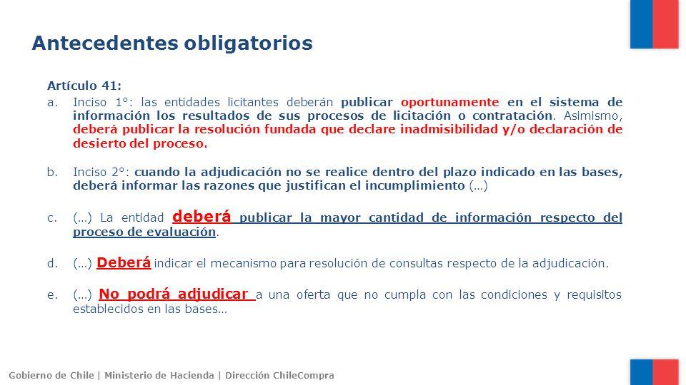 Gobierno de Chile | Ministerio de Hacienda | Dirección ChileCompra Artículo 41: a.Inciso 1°: las entidades licitantes deberán publicar oportunamente e