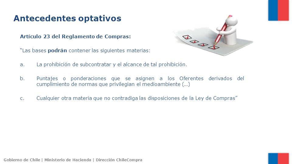 Gobierno de Chile | Ministerio de Hacienda | Dirección ChileCompra Artículo 23 del Reglamento de Compras: Las bases podrán contener las siguientes mat