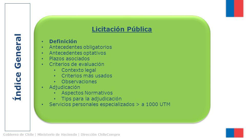 Índice General Licitación Pública Definición Antecedentes obligatorios Antecedentes optativos Plazos asociados Criterios de evaluación Contexto legal