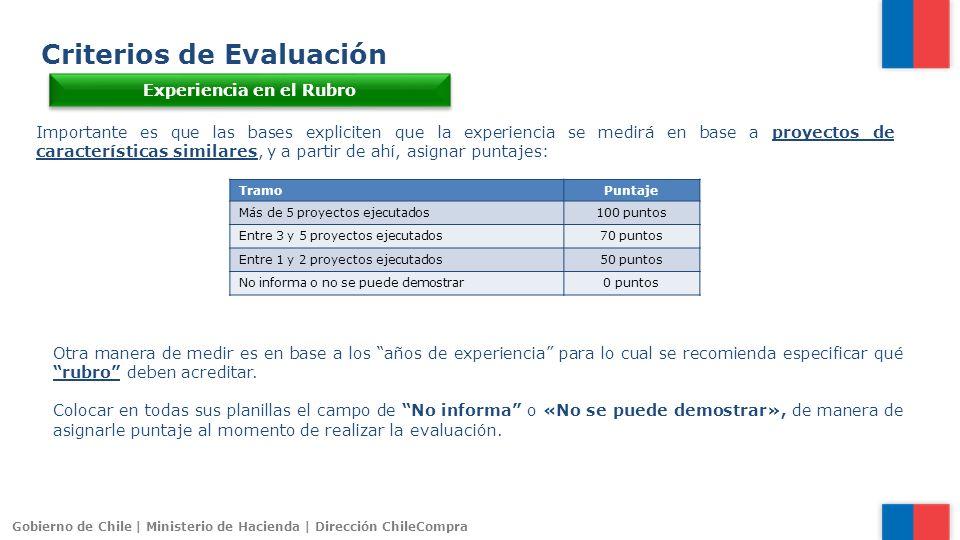 Gobierno de Chile | Ministerio de Hacienda | Dirección ChileCompra Criterios de Evaluación Experiencia en el Rubro Importante es que las bases explici