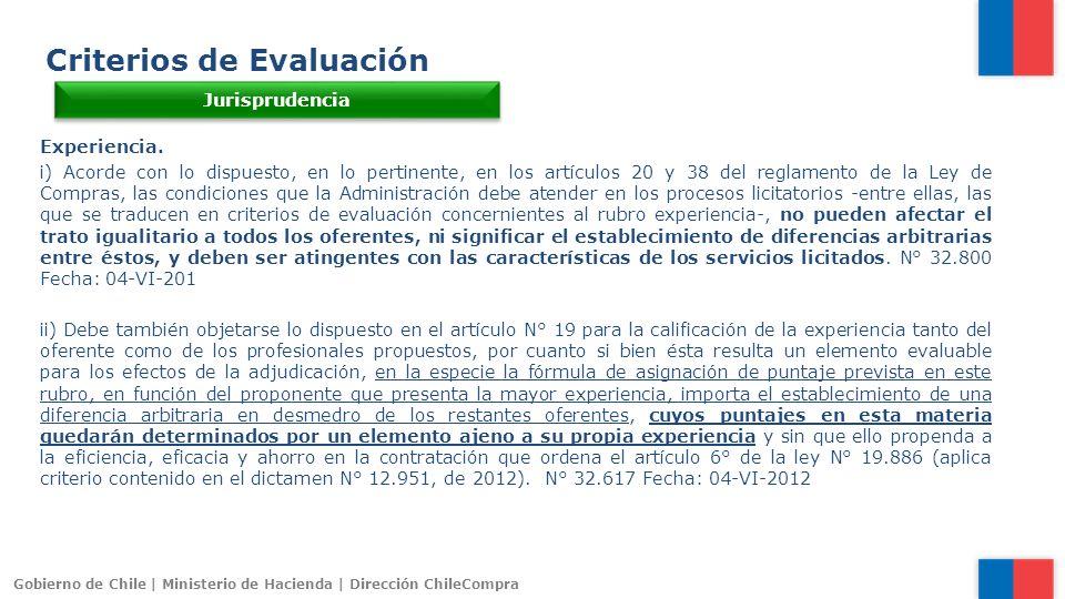 Gobierno de Chile | Ministerio de Hacienda | Dirección ChileCompra Criterios de Evaluación Jurisprudencia Experiencia. i) Acorde con lo dispuesto, en
