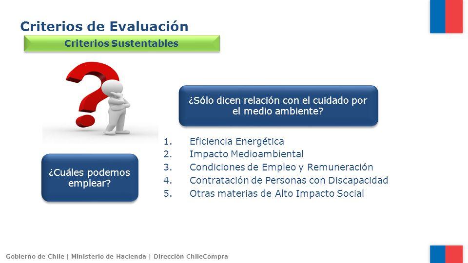 Gobierno de Chile | Ministerio de Hacienda | Dirección ChileCompra Criterios de Evaluación Criterios Sustentables 1.Eficiencia Energética 2.Impacto Me