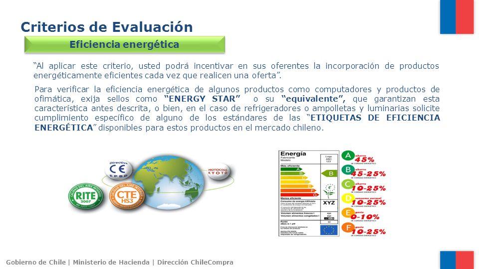 Gobierno de Chile | Ministerio de Hacienda | Dirección ChileCompra Criterios de Evaluación Eficiencia energética Al aplicar este criterio, usted podrá
