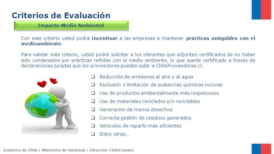Gobierno de Chile | Ministerio de Hacienda | Dirección ChileCompra Criterios de Evaluación Impacto Medio Ambiental Con este criterio usted podrá incen
