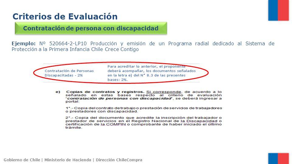 Gobierno de Chile | Ministerio de Hacienda | Dirección ChileCompra Criterios de Evaluación Contratación de persona con discapacidad Ejemplo: Nº 520664