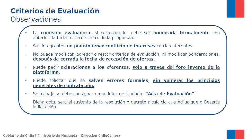 Gobierno de Chile | Ministerio de Hacienda | Dirección ChileCompra La comisión evaluadora, si corresponde, debe ser nombrada formalmente con anteriori