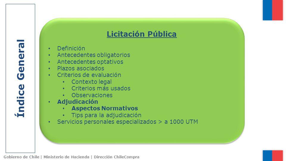 Gobierno de Chile | Ministerio de Hacienda | Dirección ChileCompra Índice General Licitación Pública Definición Antecedentes obligatorios Antecedentes