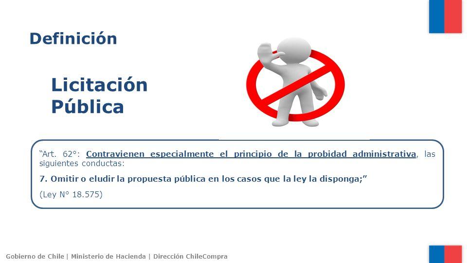 Gobierno de Chile | Ministerio de Hacienda | Dirección ChileCompra Art. 62°: Contravienen especialmente el principio de la probidad administrativa, la