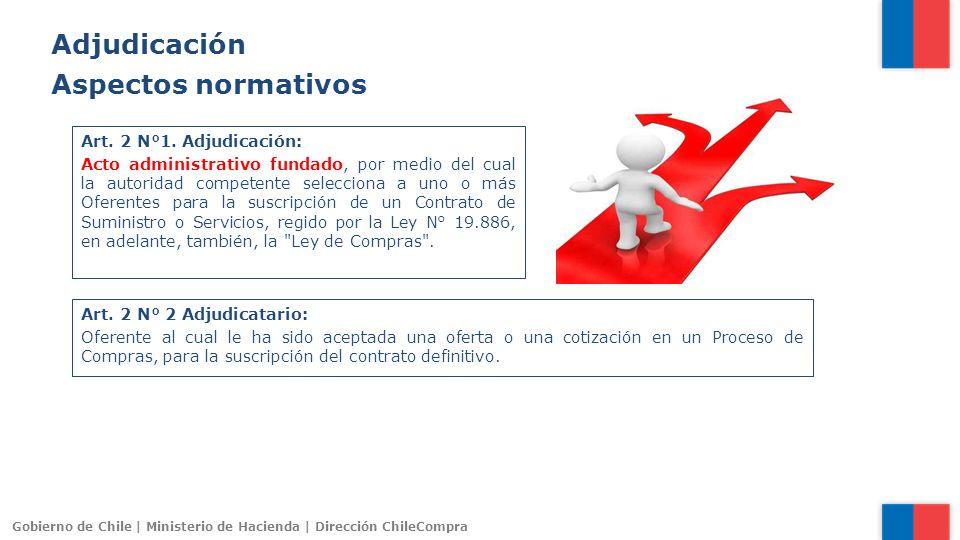 Gobierno de Chile | Ministerio de Hacienda | Dirección ChileCompra Art. 2 N°1. Adjudicación: Acto administrativo fundado, por medio del cual la autori