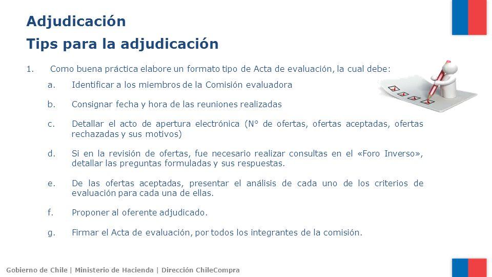 Gobierno de Chile | Ministerio de Hacienda | Dirección ChileCompra 1.Como buena práctica elabore un formato tipo de Acta de evaluación, la cual debe: