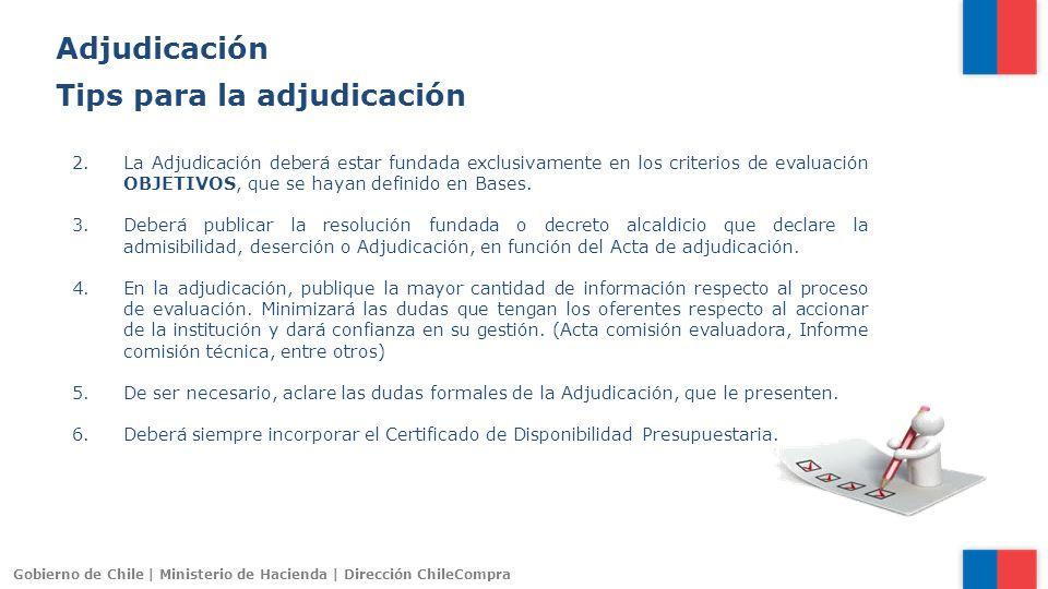 Gobierno de Chile | Ministerio de Hacienda | Dirección ChileCompra 2.La Adjudicación deberá estar fundada exclusivamente en los criterios de evaluació