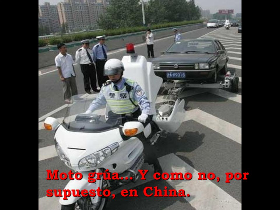 Moto grúa… Y como no, por supuesto, en China.